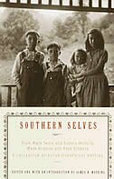 Southern Selves: From Mark Twain And Eudora Welty To Maya Angelou And Kaye Gibbons A Collection Of Autobiographical