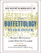 The Buffettology Workbook: The Proven Techniques for Investing Successfully in Changing Markets That Have Made Warren Buffett