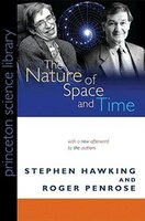 The Nature of Space and Time: (New in Paper)