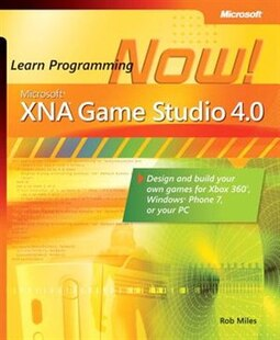 Microsoft Xna Game Studio 4.0: Learn Programming Now!