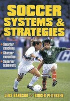 Soccer Systems And Strategies: Smarter Coaching, Sharper Execution, Superior Teamwork