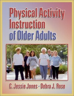 Physical Activity Instruction Of Older Adults: Physical Activity Instruction