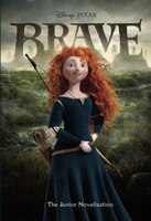 Brave Junior Novelization (disney/pixar Brave)