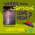 Where Does Lightning Come From?: A Book About Weather