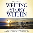Writing The Story Within Cd: Writing Meditations & Exercises To Awaken Your True Creative Voice