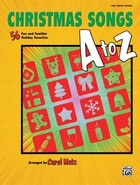 A Christmas Songs A To Z: 56 Fun And Familiar Holiday Favorites (big Note Piano)