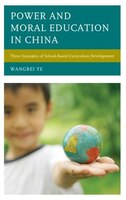 Power And Moral Education In China: Three Examples Of School-based Curriculum Development