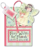 Fairy Wishes for Friends: A PocketTreasure Book of Friendly Thoughts