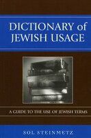 Dictionary of Jewish Usage: A Guide to the Use of Jewish Terms