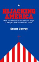 Hijacking America: How the Secular and Religious Right Changed What Americans Think