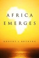 Africa Emerges: Consummate Challenges, Abundant Opportunities