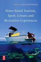 Water-Based Tourism, Sport, Leisure, and Recreation Experiences: Sport, Adventure, and Recreation