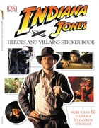Indiana Jones Heroes And Villains Ultimate Sticker Book