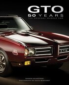 Gto 50 Years: The Original Muscle Car