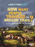 Six Questns/Am.Hist:How Many People Traveled the Oregon Trail?(Age 9-12)