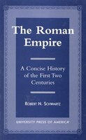 The Roman Empire: A Concise History of the First Two Centuries