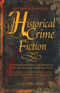 The Mammoth Book of Historical Crime Fiction