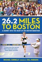 26.2 Miles To Boston: A Journey Into The Heart Of The Boston Marathon