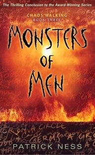 Monsters Of Men: Chaos Walking: Book Three