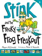 Stink And The Freaky Frog Freakout (book #8): #8