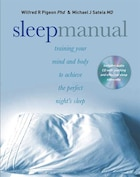 Sleep Manual: Training Your Mind and Body to Achieve the Perfect NightâÂ?Â?s Sleep