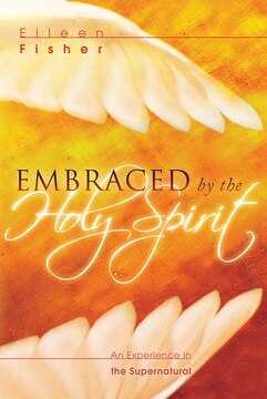Embraced By The Holy Spirit