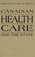 Canadian Health Care and the State: A Century of Evolution