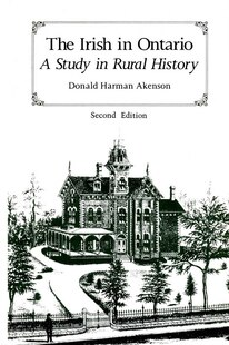 The Irish in Ontario: A Study in Rural History