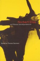 Norbert Elias And Human Interdependencies