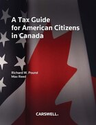 A Tax Guide for American Citizens in Canada