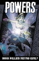 Powers Volume 1: Who Killed Retro Girl? (new Printing)