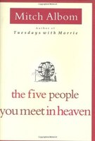 The Five People You Meet In Heaven: A Novel