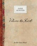 Volume the First by Jane Austen: In Her Own Hand
