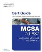 Mcsa 70-687 Cert Guide: Configuring Microsoft Windows 8.1
