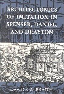 Architectonics of Imitation in Spenser, Daniel, and Drayton