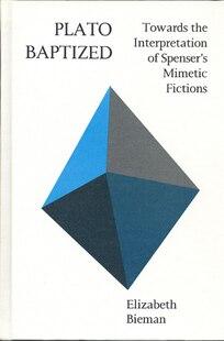 Plato Baptized: Towards the Interpretation of Spensers Mimetic Fictions