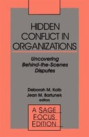 Hidden Conflict In Organizations: Uncovering Behind-the-scenes Disputes