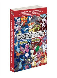 Pokémon X & Pokémon Y: The Official Kalos Region Pokédex & Postgame Adventure Guide: The Official Pokémon Strategy Guide