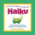 Haiku: Learn how to express yourself by writing poetry in the Japanese tradition
