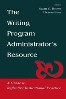The Writing Program Administrator's Resource: A Guide to Reflective Institutional Practice
