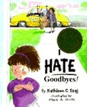 I Hate Goodbyes!
