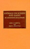 Animals on Screen and Radio: An Annotated Sourcebook