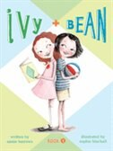 Ivy and Bean: Book 1