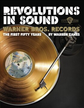 Revolution In Sound: Warner Brothers Records: The First Fifty Years