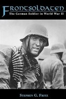 Frontsoldaten: The German Soldier in World War II