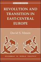 Revolution And Transition In East-central Europe: Second Edition