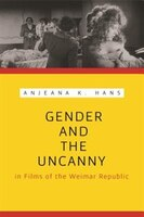Gender and the Uncanny in Films of the Weimar Republic