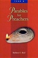 Parables For Preachers: The Gospel Of Mark
