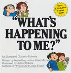 What S Happening To Me Pap: The Answers to Some of the World's Most Embarrassing Questions