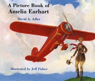 A Picture Book of Amelia Earhart: PICT BK OF AMELIA EARHART